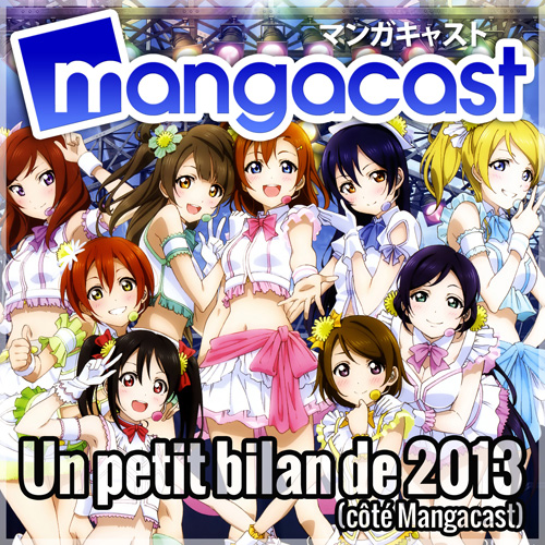 Mangacast en 2013, un petit bilan...