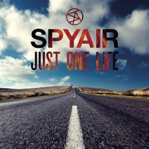SPYAIR - JUST ONE LIFE