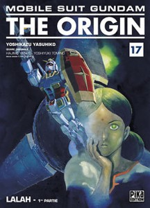 MOBILE SUIT GUNDAM: THE ORIGIN - TOME 17