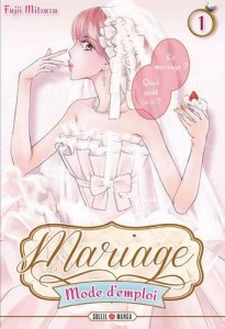 Mariage, Mode d'Emploi - Tome 01