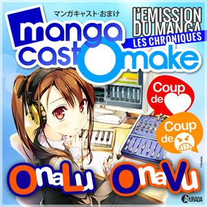 Mangacast Omake, les chroniques manga et animé