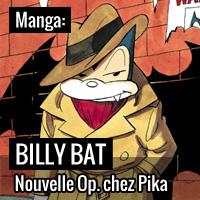 Opération Billy Bat chez Pika en mars