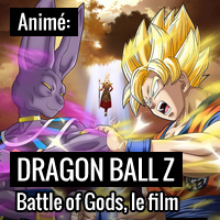 Dragon Ball Z « Battle of Gods »