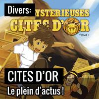 Des nouvelles du côté des Mystérieuses Cités d'Or