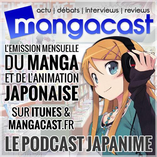 Mangacast, le Podcast Japanime