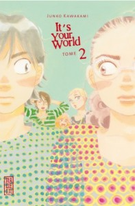 It's Your World T.02