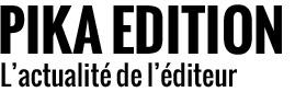 Pika Edition, l'actualité de l'éditeur