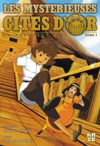 Les Mystérieuses Cités d'Or Tome 01 - Kazé Manga