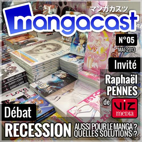 Mangacast N°05 – Débat : La récession, aussi pour le manga ? | Invité : Raphaël PENNES de Viz Media Europe
