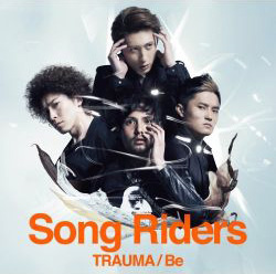 Song Riders - Trauma / Be