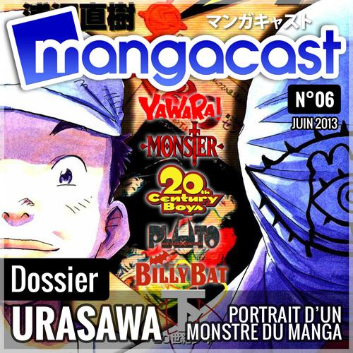 Mangacast N°06 - Dossier : Naoki URASAWA, portrait d'un monstre du manga | Invité : Alexis ORSINI (LaBaseSecrete.fr)