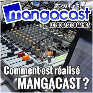 Comment est réalisé Mangacast ?