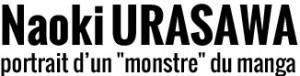 "Naoki URASAWA, portrait d'un ""monstre"" du manga"