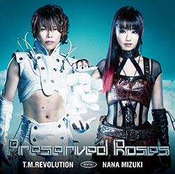 Preserved Roses - T.M. Revolution x Nana MIZUKI