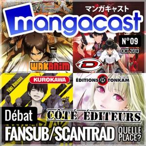 Mangacast N°09 - Débat : Fansub/Scantrad, quelle place pour la traduction de fans ? [Partie 2 : Côté Editeurs]