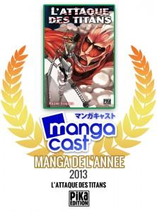 Manga de l'année 2013 Mangacast : L'Attaque des Titans chez Pika Edition