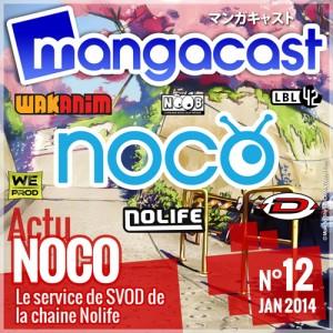 Mangacast N°12 - Dossier d'Actu : Noco, le service de SVOD de la chaine Nolife