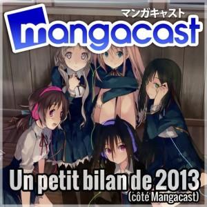 Mangacast en 2013, un petit bilan...