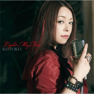 KOTOKO - LIGHT MY FIRE