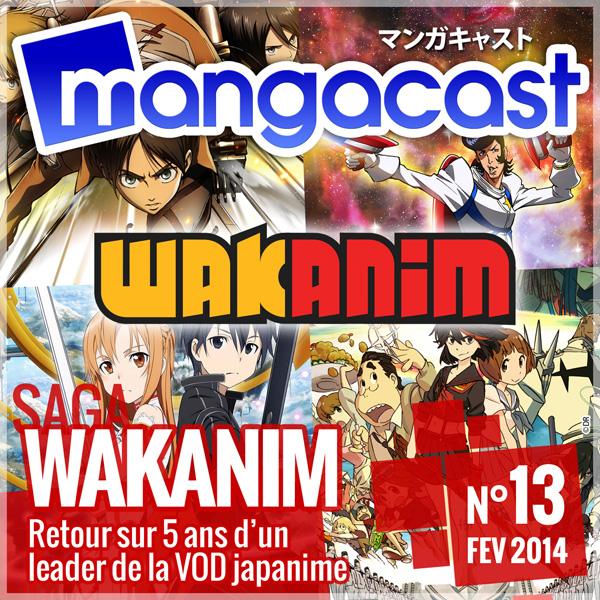 Mangacast N°13 - Saga : Wakanim, retour sur 5 ans d'un leader de la VOD japanime