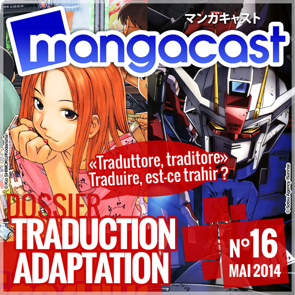Mangacast N°16 - Dossier : Traduction/Adaptation, traduire est-ce trahir ?