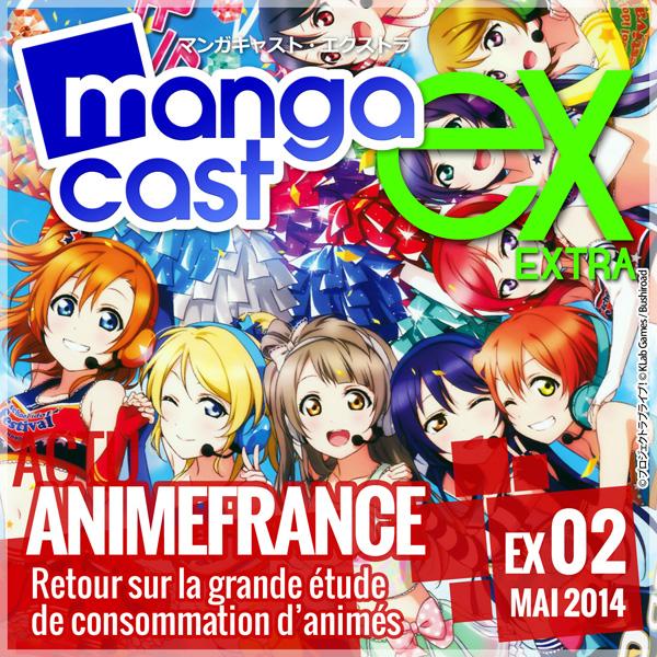Mangacast Extra EX:02 - Dossier d'Actu : AnimeFrance, retour sur la grande étude de consommation d'animés