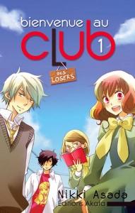 Bienvenue au club (des losers) - Tome 01