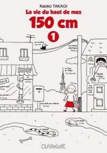 La vie du haut de mes 150 cm - Tome 01