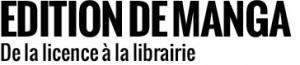 Édition de Manga, de la licence à la librairie