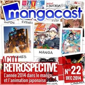 Mangacast N°22 - Dossier d'Actu : Rétrospective 2014, retour sur une année de manga et de japanime