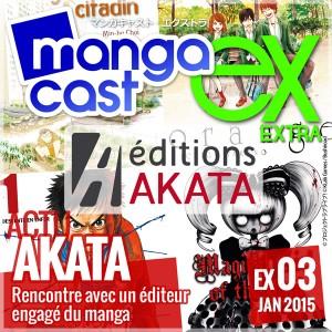 Mangacast Extra EX:03 - Dossier d'Actu : Éditions Akata, rencontre avec un éditeur engagé