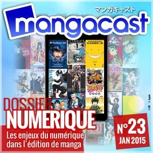 Mangacast N°23 – Dossier : Numérique, les enjeux du ebook dans l'édition de manga