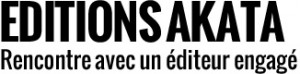 Éditions Akata, rencontre avec un éditeur engagé