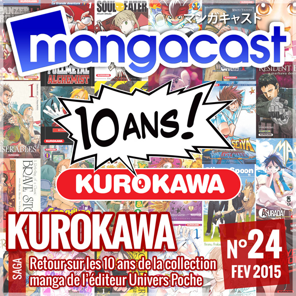 Mangacast N°24 – Saga : Kurokawa, retour sur les 10 ans de la collection manga d'Univers Poche