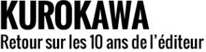 Kurokawa, retour sur les 10 ans de la collection manga d'Univers Poche