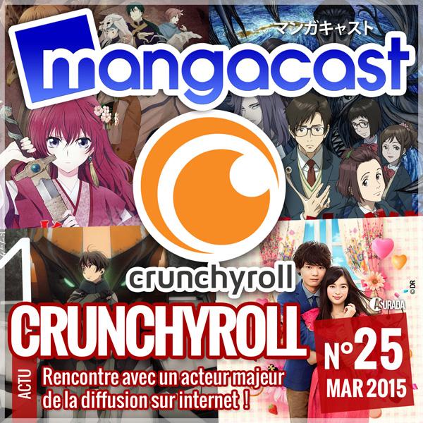 Mangacast N°25 – Dossier d'Actu : Crunchyroll, rencontre avec un acteur majeur de la diffusion d'animés