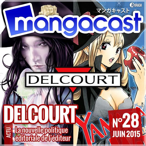 Mangacast N°28 – Actualité : Delcourt Manga, la nouvelle politique éditoriale de l'éditeur
