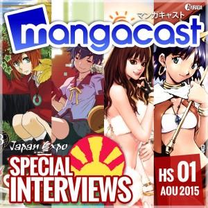 Mangacast Hors-série N°01 - Spécial Interviews : Japan Expo 2015