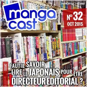 Mangacast N°32 - Débat : Faut-il savoir lire le japonais pour être directeur éditorial ?