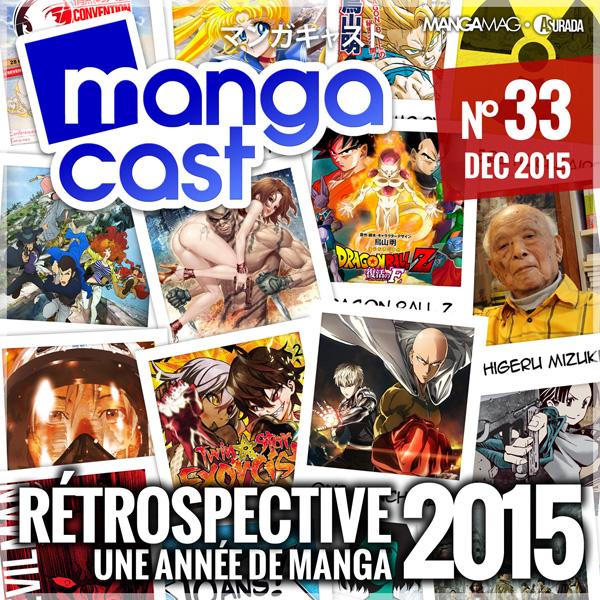Mangacast N°33 : Rétrospective 2015, une année de manga