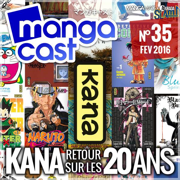 Mangacast N°35 : Kana, retour sur 20 ans d'édition de manga