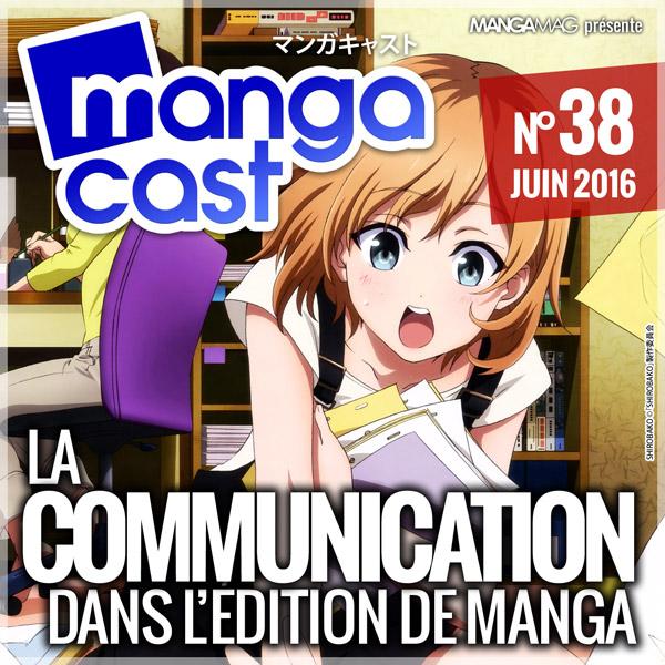 Mangacast N°38 : La communication dans l'édition de manga