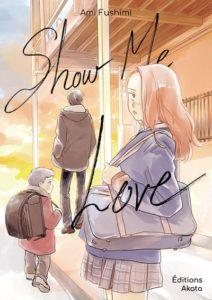 Couverture du tome 1 de Show me love chez Akata