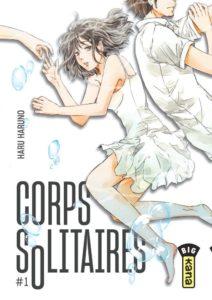 Couverture du tome 1 de Corps solitaires chez Kana