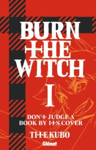 Couverture du tome 1 de Burn the Witch chez Glénat